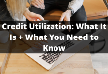 Credit Utilization: What It Is + What You Need to Know